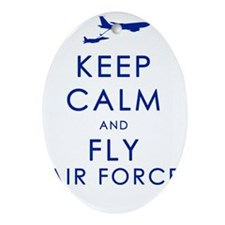 KEEP CALM and FLY AIR FORCE (KC-135) Oval Ornament