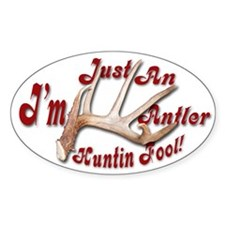 Antler Huntin Fool Oval Decal
