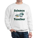 Science Teacher Sweatshirt