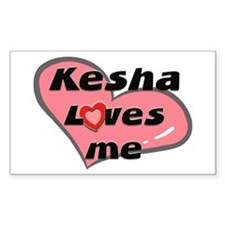 kesha loves me Rectangle Decal