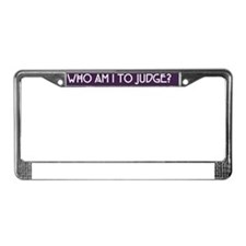 Who Am I To Judge Bumper Stick License Plate Frame