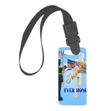 Large Poster Never Forget-Ever H Luggage Tag