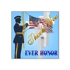 "Never Forget-Ever Honor Square Sticker 3"" x 3"""