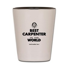 The Best in the World – Carpenter Shot Glass