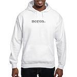 moron. Hooded Sweatshirt