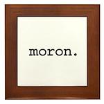 moron. Framed Tile