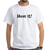 Unique Shove it Shirt