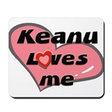 keanu loves me  Mousepad