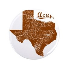 "Acuff, Texas (Search Any City!) 3.5"" Button"