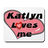 katlyn loves me  Mousepad