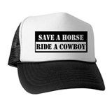 Save a horse, Ride a cowboy  Trucker Hat