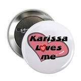 karissa loves me Button