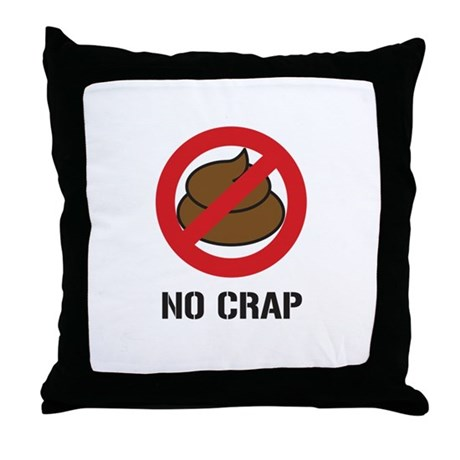 No Crap Throw Pillow