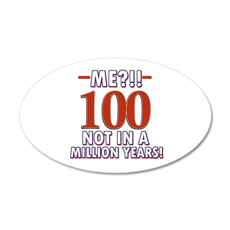 100 years already??!! 20x12 Oval Wall Decal