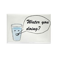 Water you doing? Rectangle Magnet
