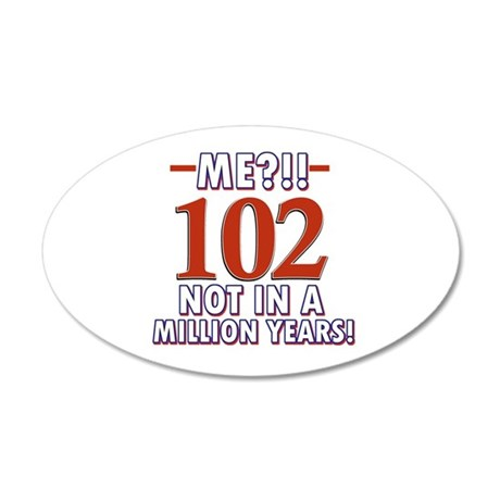 102 years already??!! 35x21 Oval Wall Decal