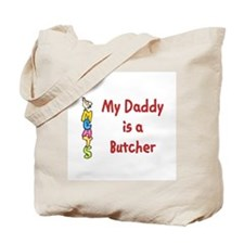 My Daddy Is A Butcher Tote Bag