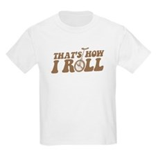 How I Roll Kids T-Shirt