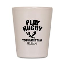 rugby cheaper than therapy Shot Glass