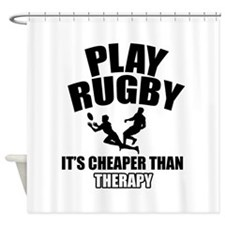 rugby cheaper than therapy Shower Curtain