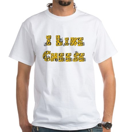 I like Cheese White T-Shirt