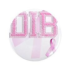"""DIB initials, Pink Ribbon, 3.5"""" Button"""