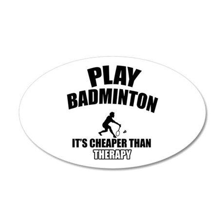Badminton cheaper than therapy 35x21 Oval Wall Dec