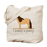 I Want a Pony Tote Bag