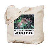 Hunt Yourself Jerk Tote Bag