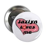jazlyn loves me Button