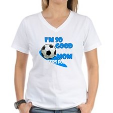 soccer so good2 Shirt