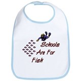 Schools Are For Fish Bib