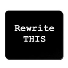 """Rewrite This"" Black Mousepad"