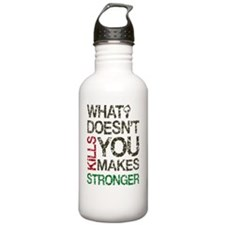 What Doesnt Kills You  Water Bottle