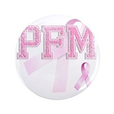 "PFM initials, Pink Ribbon, 3.5"" Button"