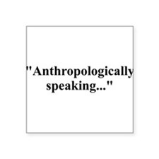 Anthrospeaking_black Sticker