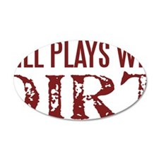 Still Plays with Dirt Decal Wall Sticker