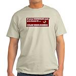If your catholic..... Light T-Shirt