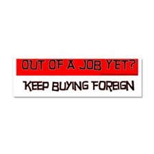 OUT OF A JOB YET? Car Magnet 10 x 3