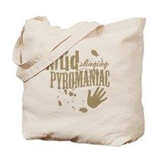 Mud Slinging Pyromaniac Tote Bag