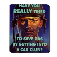 HAVE YOU REALLY TRIED TO SAVE GAS BY GET Mousepad