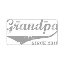 Grandpa since 2011 Aluminum License Plate