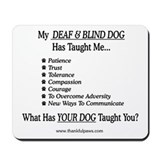 Deaf & Blind Dog Taught Me Mousepad