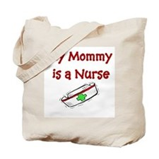 My Mommy Is A Nurse Tote Bag