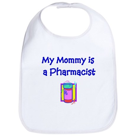 My Mommy Is A Pharmacist Bib