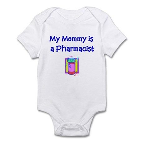 My Mommy Is A Pharmacist Infant Bodysuit