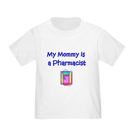 My Mommy Is A Pharmacist Toddler T-Shirt