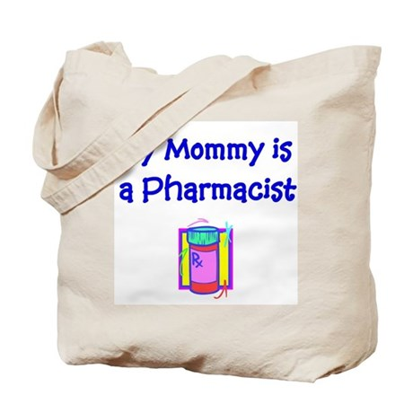 My Mommy Is A Pharmacist Tote Bag