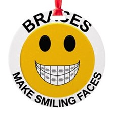 Braces Make Smiling Faces Ornament