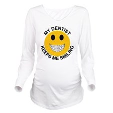 My Dentist Keeps Me  Long Sleeve Maternity T-Shirt